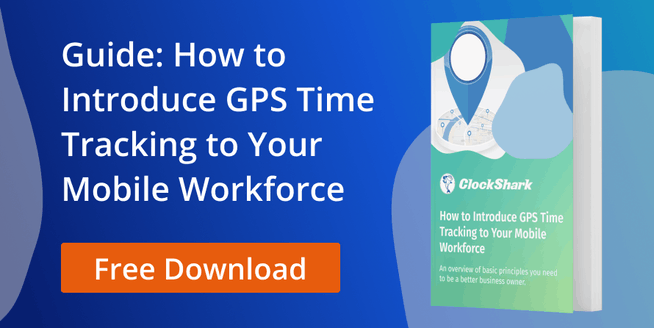 How to Introduce GPS Time Tracking to Your Mobile Workforce