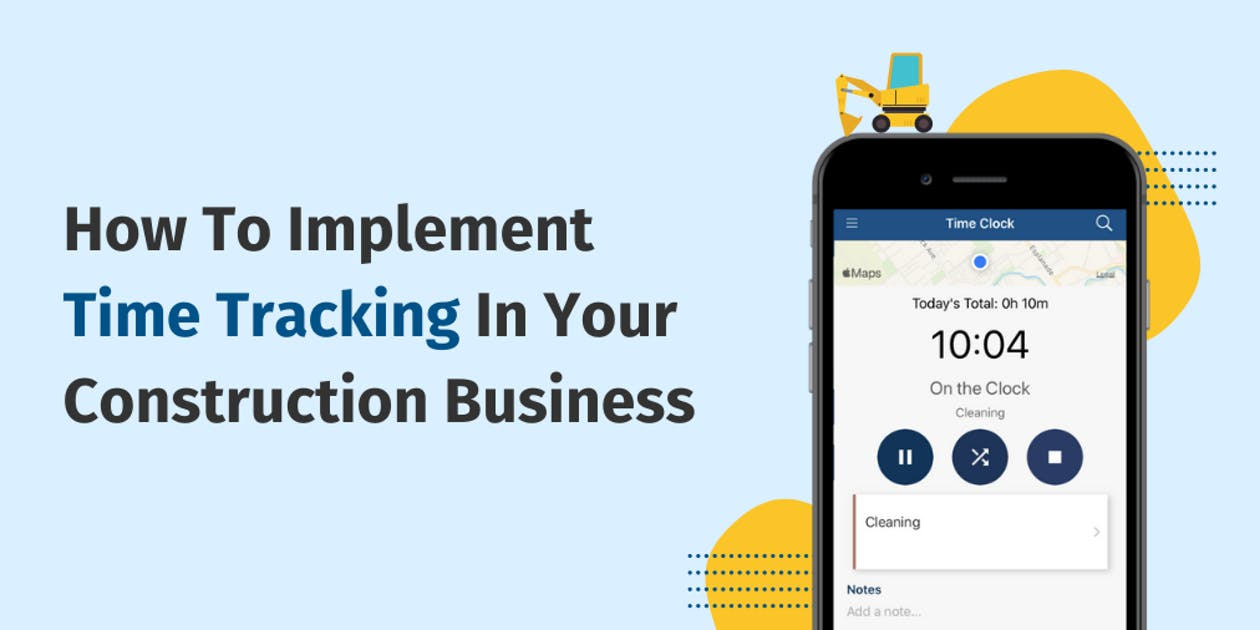 How To Implement Time Tracking in Your Construction Business