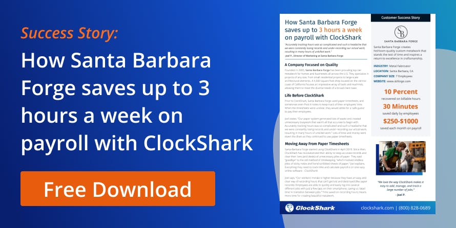 How Santa Barbara Forge Saves up to 3 Hours a Week on Payroll With Clockshark