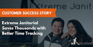 Extreme Janitorial Saves Thousands with Better Time Tracking