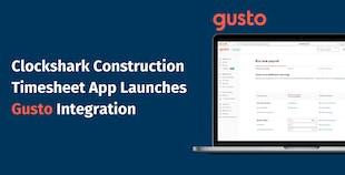 Clockshark Construction Timesheet App Launches Gusto Integration