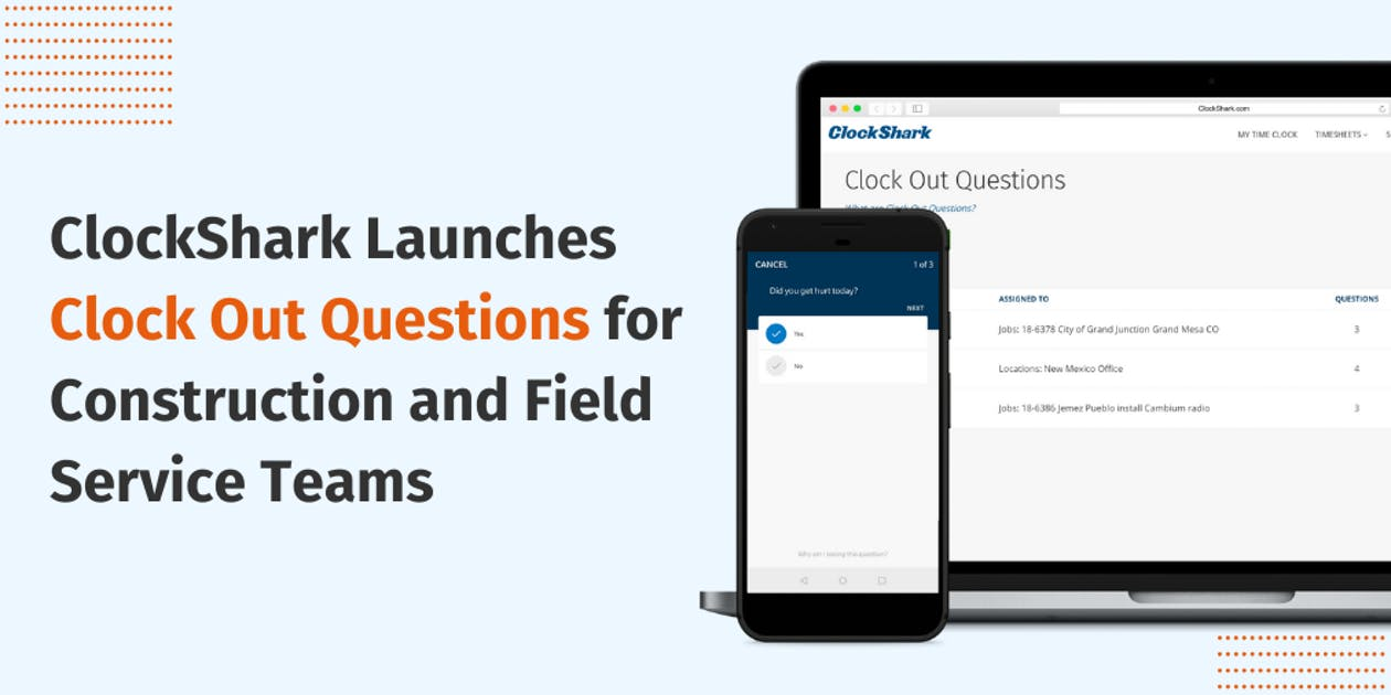 ClockShark Launches Clock Out Questions for Construction and Field Service Teams