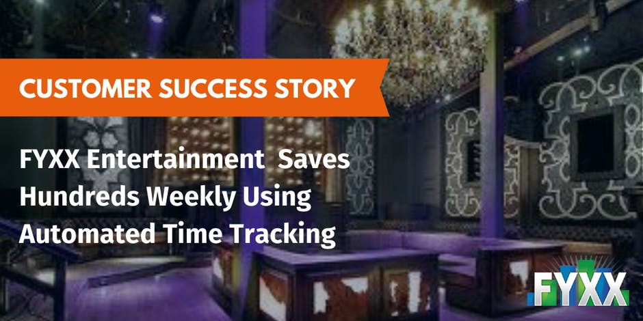 FYXX Entertainment  Saves Hundreds Weekly Using Automated Time Tracking