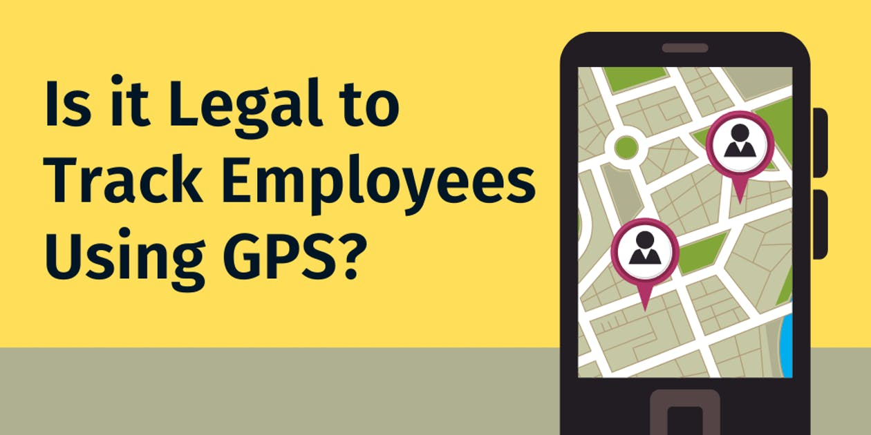 Is it Legal to Track Employees Using GPS?