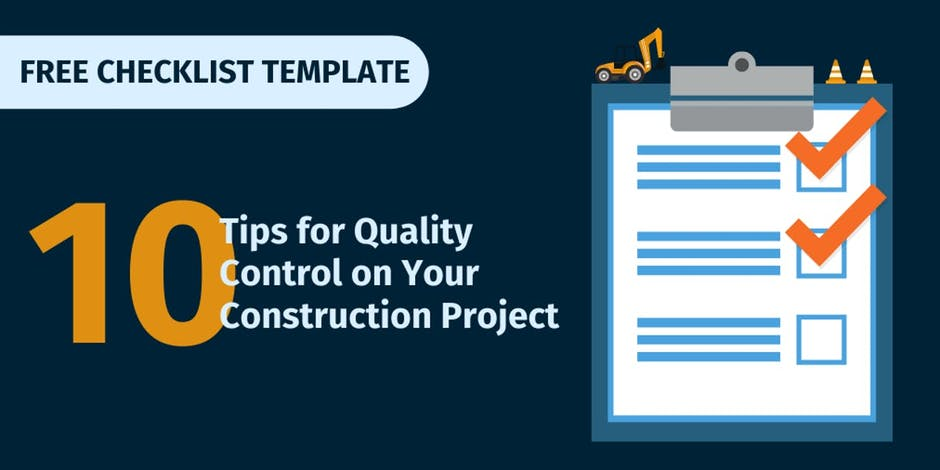 10 Tips For Quality Control on Your Construction Project