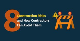 8 Construction Risks and How Contractors Can Avoid Them
