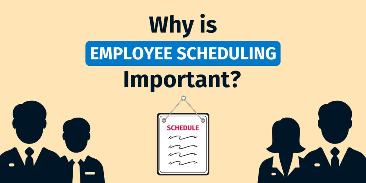 Why Is Employee Scheduling Important?