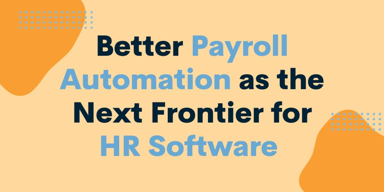 Better Payroll Automation as the Next Frontier for HR Software