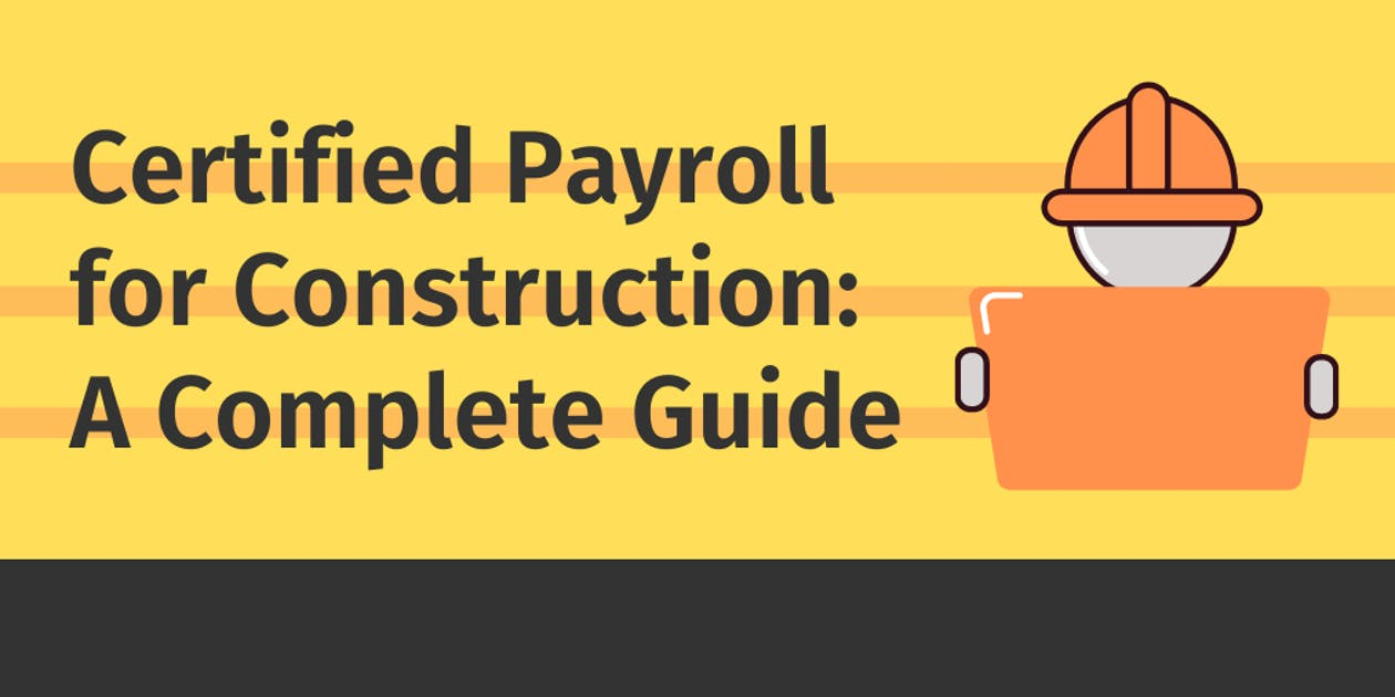 Certified Payroll for Construction: A Complete Guide