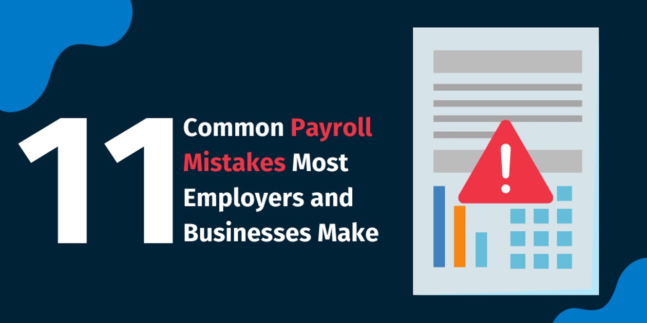 Common Payroll Mistakes Most Employers and Businesses Make