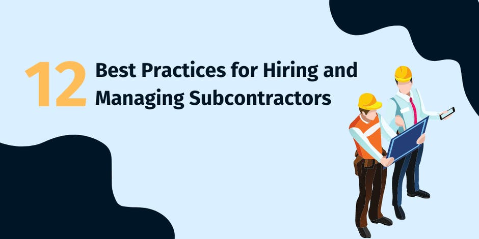 Best Practices for Hiring and Managing Subcontractors
