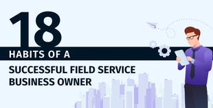Habits of a Successful Field Service Business Owner