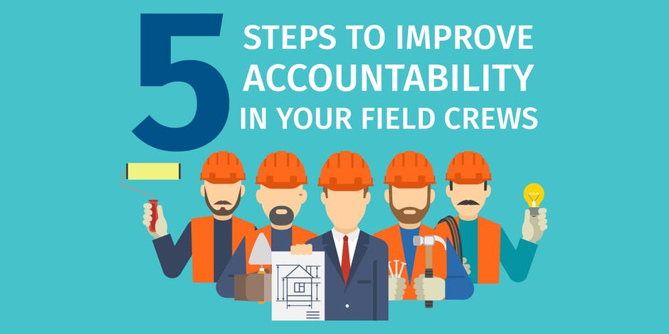 Steps to Improve Accountability in Your Field Crews