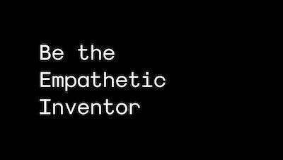 Empathetic Inventor