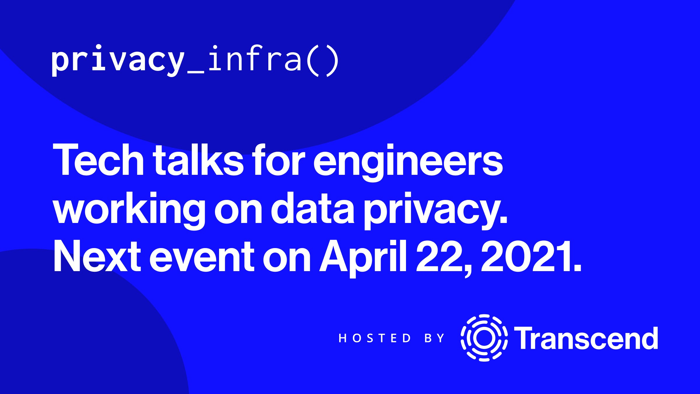 An image promoting the next event for Privacy_Infra() on April 22, 2021.