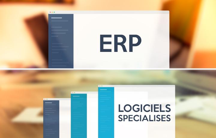 Que choisir entre ERP et applications spécialisées ?