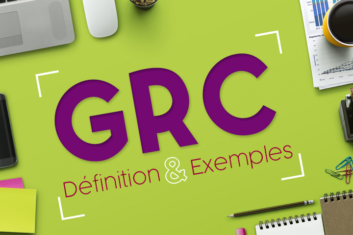 GRC : définition, objectifs, et les outils de la GRC (ou CRM)
