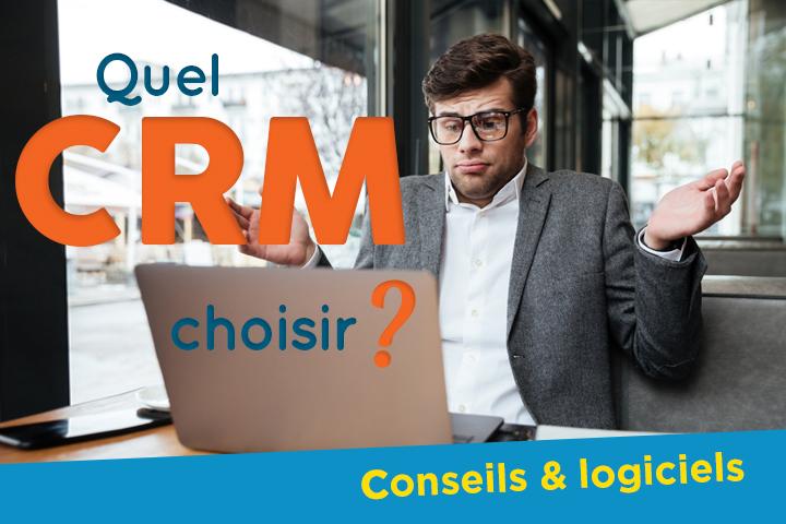 Quel CRM choisir ? 8 conseils +  4 logiciels pour TPE PME