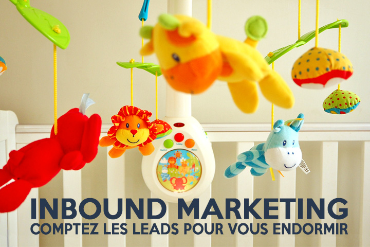 Inbound marketing : comptez les leads pour vous endormir