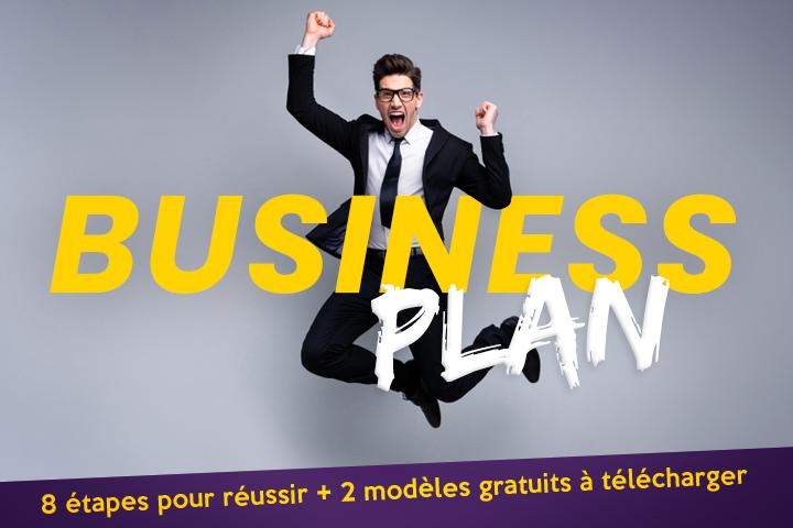 8 étapes pour réussir votre business plan… et bien vendre votre projet !