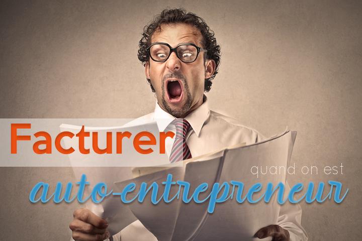 Comment facturer quand on est auto-entrepreneur ?