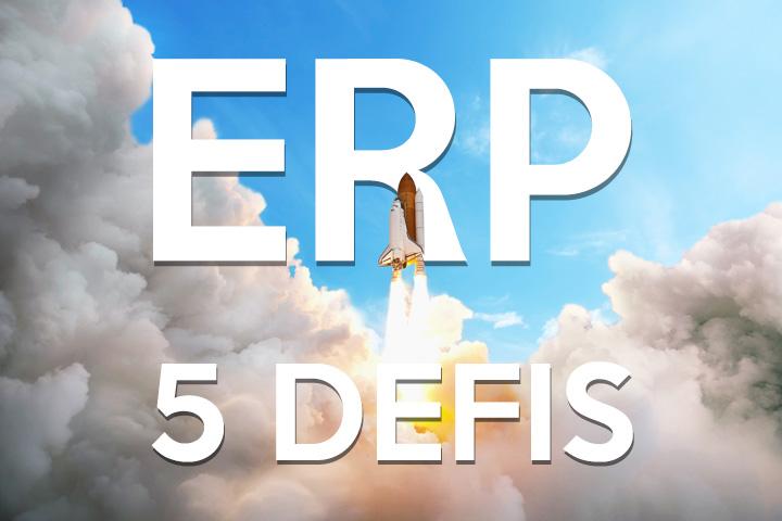 5 défis à relever pour la mise en place d'un premier ERP
