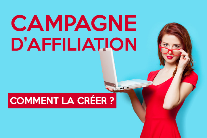 Comment créer une campagne d'affiliation ?