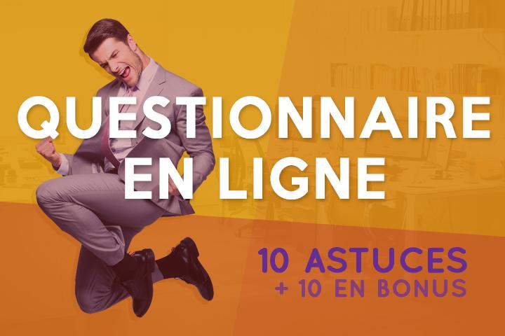 Le top 10 des astuces pour réussir son questionnaire en ligne