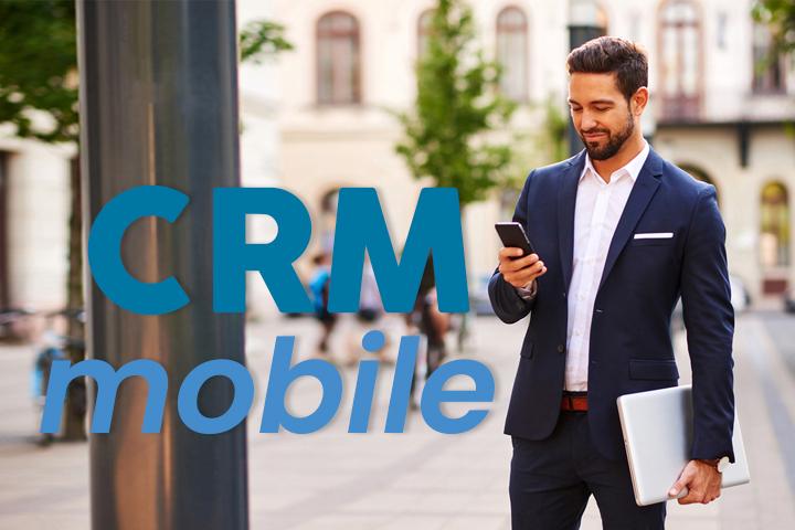 CRM mobile : avantages et sélection d'outils pour accompagner vos forces de vente
