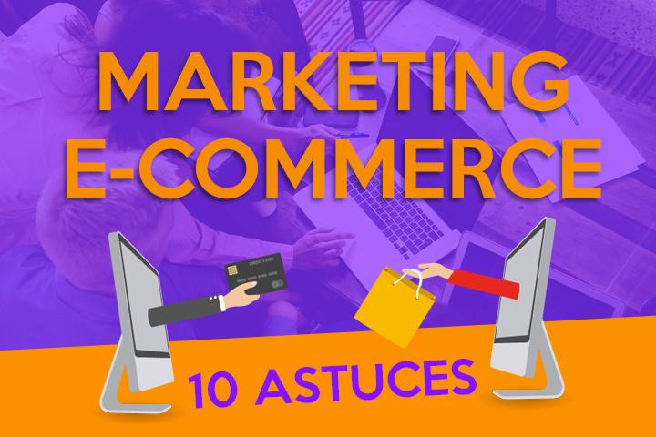 Le Top 10 des conseils marketing pour votre projet e-commerce