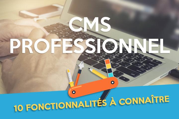 CMS professionnel : 10 fonctionnalités à connaître absolument