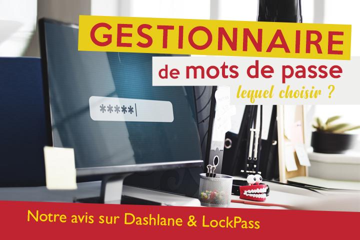 Notre avis sur Dashlane et LockPass : quel gestionnaire de mots de passe choisir?