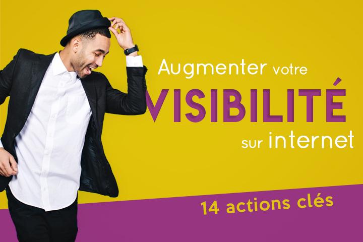 14 actions clés pour augmenter votre visibilité sur internet