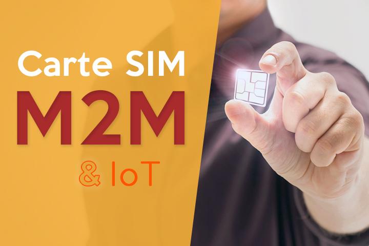 Comment la carte SIM M2M révolutionne le monde des objets connectés