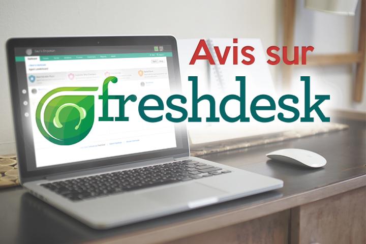 Notre avis sur Freshdesk, fonctionnalités, test utilisateur, problèmes et solutions