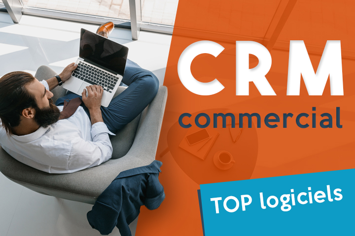 CRM commercial : notre top 11 des logiciels en ligne