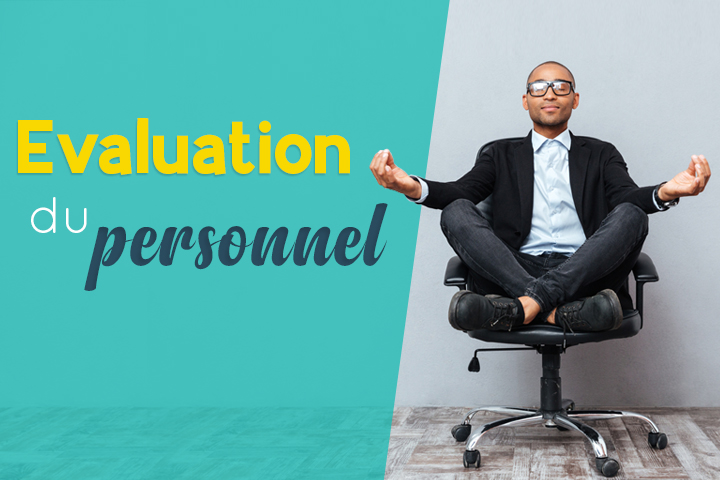 Comment mettre en place l'évaluation de son personnel ?