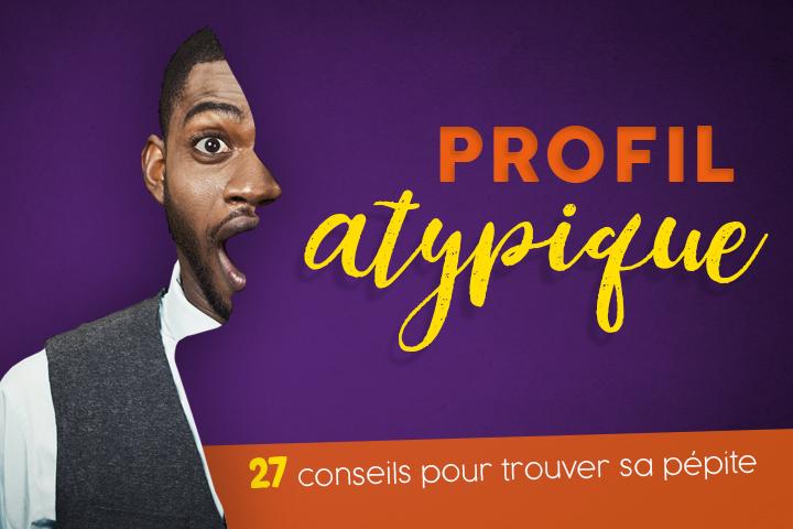 Profil atypique : 27 conseils pour trouver sa pépite et la conserver
