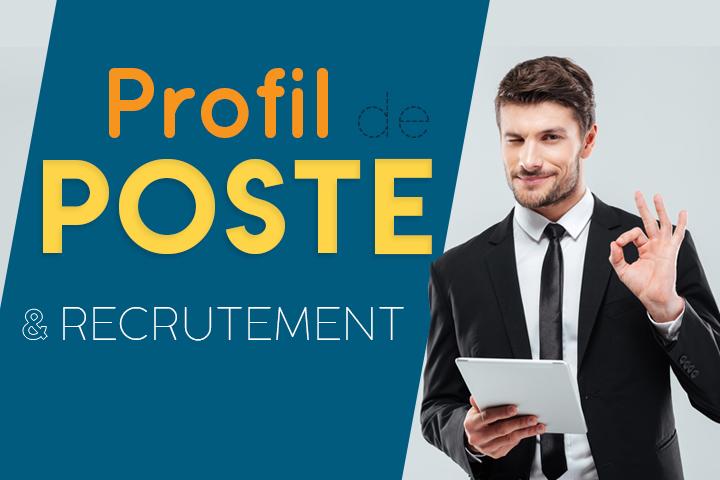Rédiger un profil de poste comme un chef et réussir son recrutement