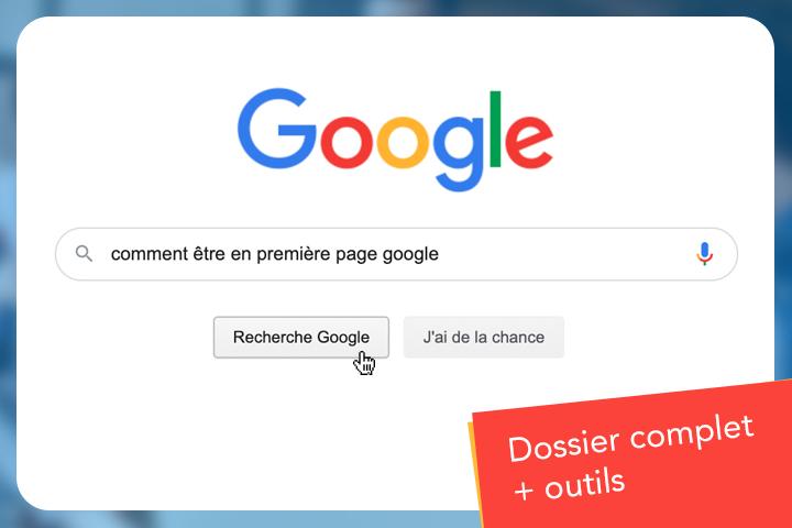 Tuto Référencement Google : positionnez votre site en 1re page