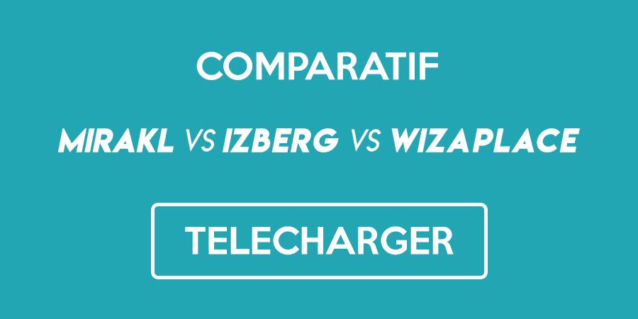 Téléchargez gratuitement notre comparatif des solutions de création de marketplace Mirakl, Izberg et Wizaplace.
