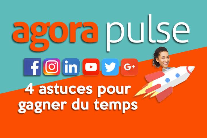 4 astuces pour gagner du temps sur les réseaux sociaux avec Agorapulse