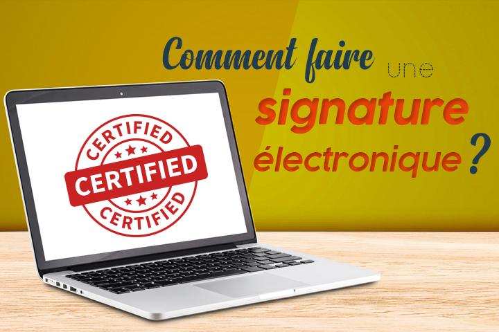 Comment faire une signature électronique de document légale ?