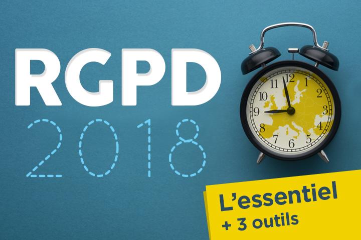 RGPD 2018 : l'essentiel à connaître  pour préparer son entreprise