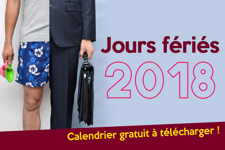 Jours fériés 2018 : règles et calendrier à télécharger !