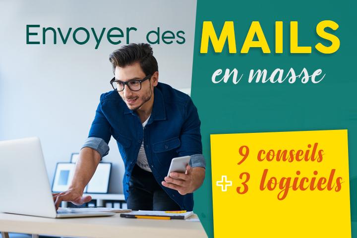 9 conseils et 3 logiciels emailing pour envoyer des mails en masse performants