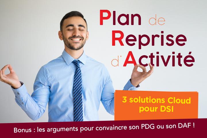 3 solutions de PRA dans le Cloud pour sauvegarder la quiétude du DSI