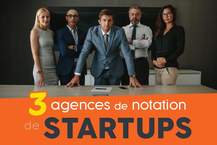 3 agences de notation pour évaluer ma startup et séduire les investisseurs
