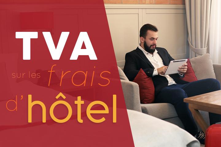 Comment récupérer la TVA sur les frais d'hôtel ?