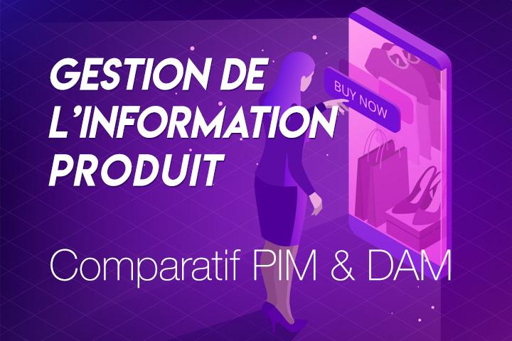 Quelle solution PIM pour maîtriser l'information produit ?